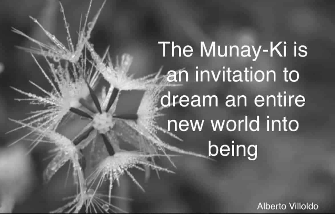 The Munay Ki is an invitation to dream an entire new world into being